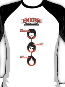 Bobs, ranked by hair neatness T-Shirt
