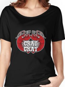 I'm So Cray Cray Women's Relaxed Fit T-Shirt