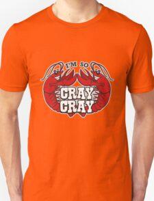 I'm So Cray Cray T-Shirt