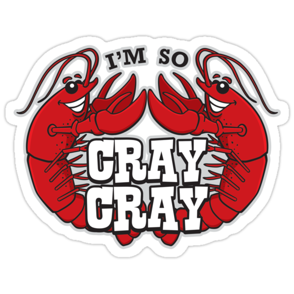 I'm So Cray Cray by DetourShirts