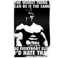 Arnold Schwarzenegger Motivational Quote - The Worst Thing Poster