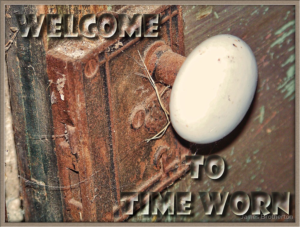 Time Worn Welcome Banner by James Brotherton