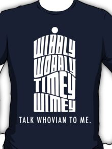 Talk Whovian To Me T-Shirt