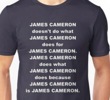 James Cameron is James Cameron Unisex T-Shirt