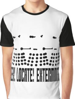Dalek - SEEK! LOCATE! EXTERMINATE! (black) Graphic T-Shirt
