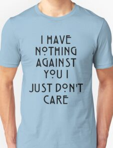 I just don't don't care T-Shirt