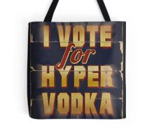 I Vote For Hypervodka Tote Bag