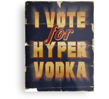 I Vote For Hypervodka Metal Print