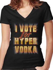 I Vote For Hypervodka Women's Fitted V-Neck T-Shirt