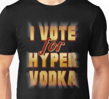 I Vote For Hypervodka Unisex T-Shirt