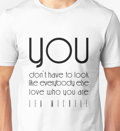 You don't have to look like everybody else love who you are Unisex T-Shirt
