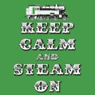 Keep Calm and Steam On #1A by Steve Crompton