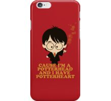 Cause I'm a Potterhead and I have Potterheart iPhone Case/Skin