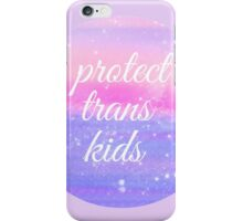 Protect trans kids iPhone Case/Skin