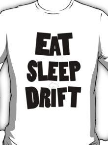 eat sleep drift cloud  T-Shirt
