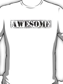 AWESOME (black type) T-Shirt
