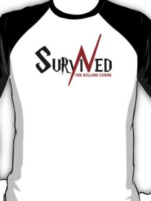 SURVIVED THE KILLING CURSE (first version) T-Shirt