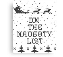 On the naughty list Canvas Print