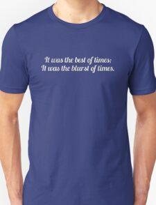Best of times; Blurst of times. Unisex T-Shirt