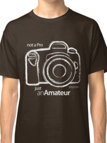 Amateur Photographer  Classic T-Shirt