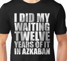 I Did My Waiting Unisex T-Shirt