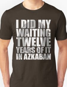 I Did My Waiting Unisex T-Shirt