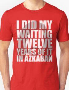 I Did My Waiting T-Shirt
