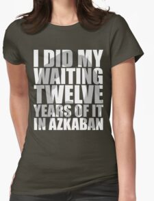 I Did My Waiting Womens Fitted T-Shirt