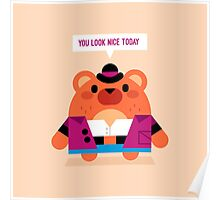 You look nice today Poster
