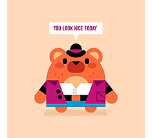 You look nice today Photographic Print