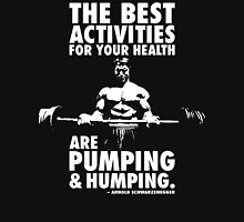 Arnold Schwarzenegger Quote - Pumping and Humping T-Shirt