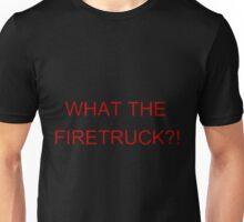 What the Firetruck?! Unisex T-Shirt