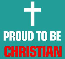 Proud To Be Christian by fashionera