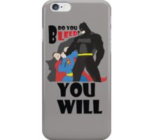 Do you bleed? You will iPhone Case/Skin