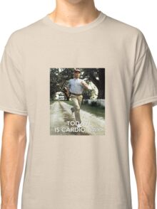 Today is cardio day Forrest Gump runs Classic T-Shirt