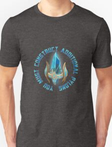 You must construct additional pylons Unisex T-Shirt