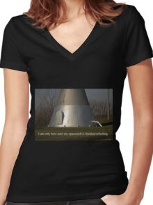 I am only here until my spacecraft is finished refueling. Women's Fitted V-Neck T-Shirt
