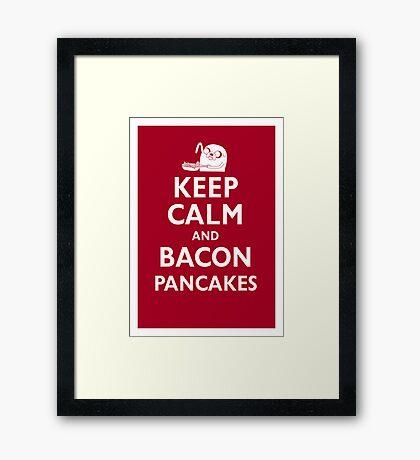 Keep Calm and Bacon Pancakes Framed Print