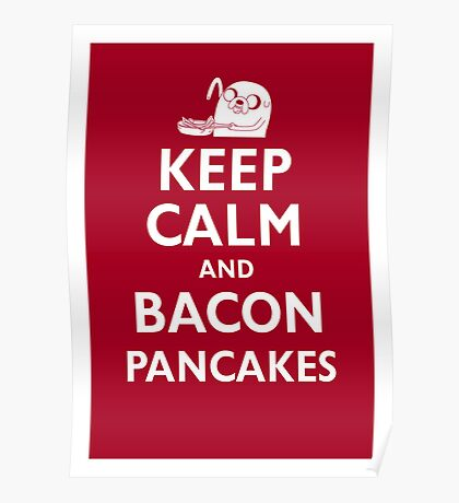 Keep Calm and Bacon Pancakes Poster