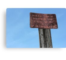 Keep Out Canvas Print