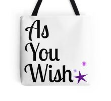 As You Wish Tote Bag