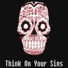 Think On Your Sins.  by MickeySpectrum