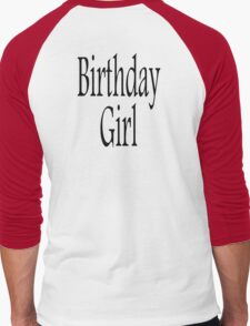 Birthday GIRL, Happy Birthday, Daughter, Sister Men's Baseball ¾ T-Shirt