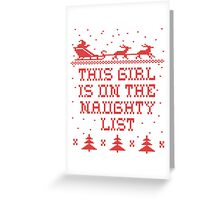 This girl is on the naughty list Greeting Card