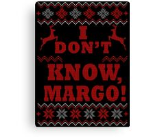 "Christmas Vacation - ""I DON'T KNOW, MARGO!"" Color Version Canvas Print"