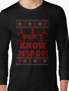 "Christmas Vacation - ""I DON'T KNOW, MARGO!"" Color Version Long Sleeve T-Shirt"