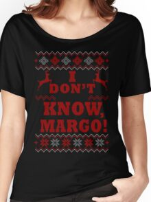 "Christmas Vacation - ""I DON'T KNOW, MARGO!"" Color Version Women's Relaxed Fit T-Shirt"