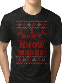 """Christmas Vacation - """"I DON'T KNOW, MARGO!"""" Color Version Tri-blend T-Shirt"""