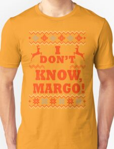 """Christmas Vacation - """"I DON'T KNOW, MARGO!"""" Color Version T-Shirt"""