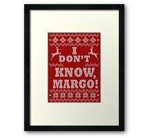 "Christmas Vacation - ""I DON'T KNOW MARGO!"" Framed Print"